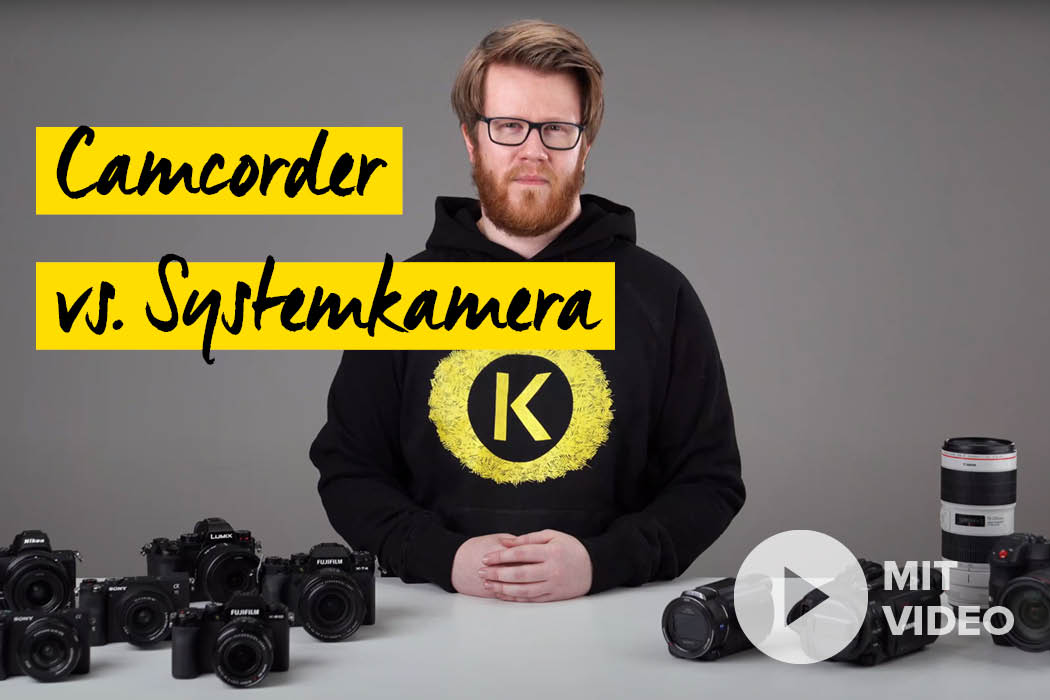 Camcorder vs. Systemkameras