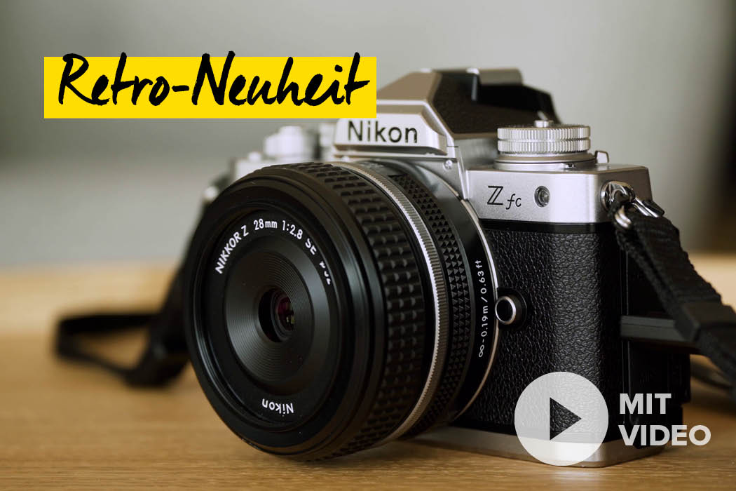 Nikon Z fc im Hands-On Test