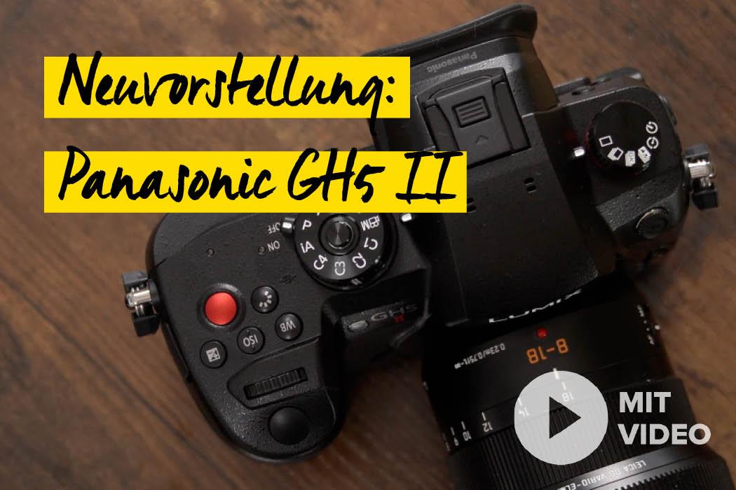 Neuvorstellung: Panasonic GH5 II